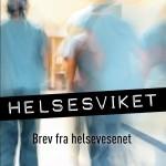 Helsesviket, Brev fra helsevesenet av Lise Askvik (Aschehoug Forlag)